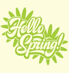 stylish calligraphic inscription hello spring vector image