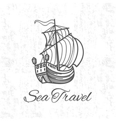 Antique travel ship on grunge background sea vector