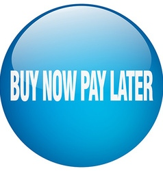 Buy now pay later blue round gel isolated push vector