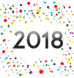 colorful happy new year 2018 style halftone vector image