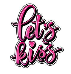 lets kiss inspirational lettering poster vector image