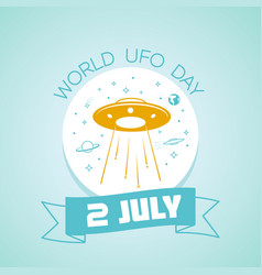 2 july world ufo day vector image