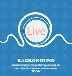 Live sign icon Blue and white abstract background vector