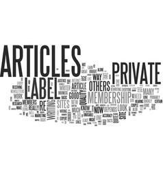 what is it about private label articles text word vector image vector image