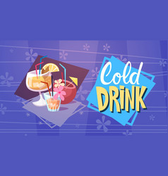cold drink cocktails summer time vacation sea vector image vector image