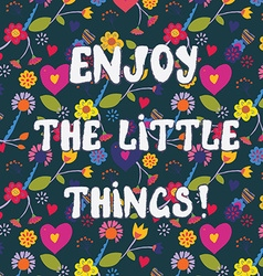 Enjoy the little things funny floral card vector image vector image