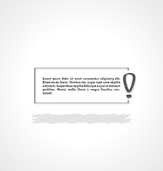 Exclamation mark and text box vector