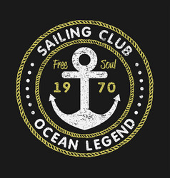 sailing club grunge typography for t-shirts vector image