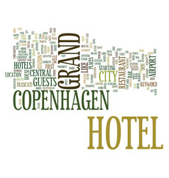 Grand hotel copenhagen text background word cloud vector