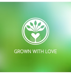 Grown with love vector