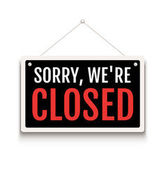 Sorry we are closed sign on door store business vector