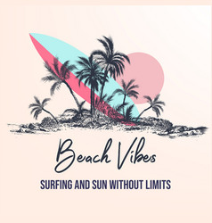 beach vibes surfing and sun summer poster vector image