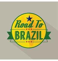 Road to Brazil Label vector image vector image