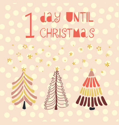 1 day until christmas tree vector image