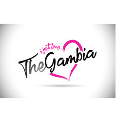 the gambia i just love word text with handwritten vector image
