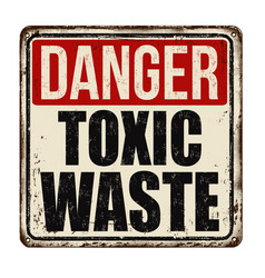 Danger toxic waste vintage rusty metal sign vector