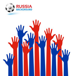 hands up russia 2018 flag colors soccer ball vector image