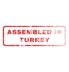 assembled in turkey rubber stamp vector image