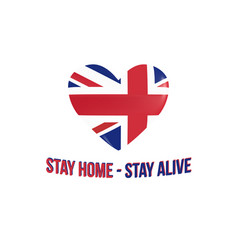 Uk heart and inscription stay home - stay alive vector