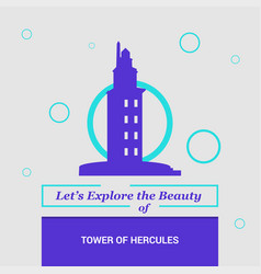 Lets explore the beauty of tower of hercules a vector