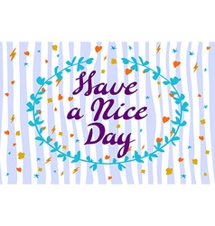 Have a nice day wishing card vector image