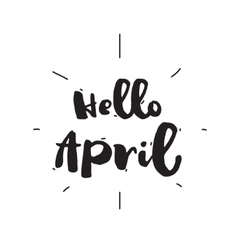 Hello April Hand drawn design calligraphy vector image