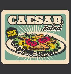 Caesar salad fastfood restaurant menu retro poster vector