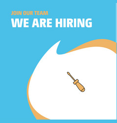 Join our team busienss company screw driver we vector