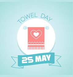 25 may towel day vector image vector image