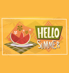 Hello summer time watermelon vacation sea travel vector