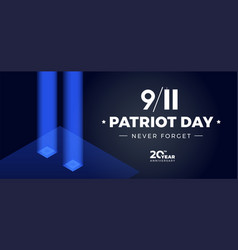9 11 patriot day memorial 20th anniversary banner vector image