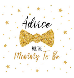 advice for mommy to be text decorated gold bow vector image