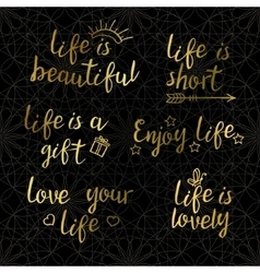 Lettering golden quotes about life on a dark vector image