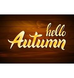 Wood autumn lettering hand-written words on wood vector