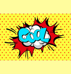 comic speech bubble with text cool sound effect vector image