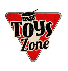 Toys zone vintage rusty metal sign vector