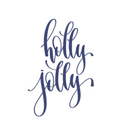 holly jolly - hand lettering inscription text vector image