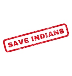 Save Indians Rubber Stamp vector