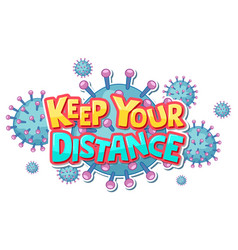 Keep your distance font design with covid19 icon vector