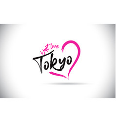Tokyo i just love word text with handwritten font vector