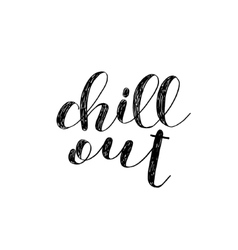 Chill out Brush lettering vector image
