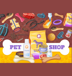 dog pet care toys and food poster vector image