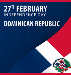 Independence day of dominican republic flag and vector