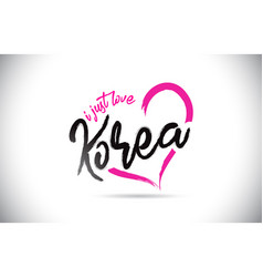 korea i just love word text with handwritten font vector image