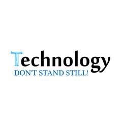 technology dont stand still creative slogan for vector image