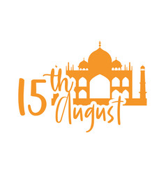 Happy independence day india taj mahal date vector