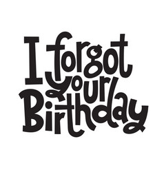irreverent birthday funny comical birthday vector image