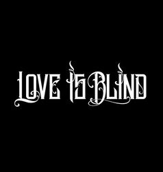 Love is blind tattoo style vector