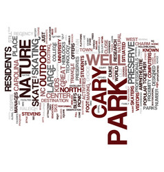 The parks of cary nc text background word cloud vector