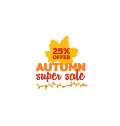 25 off autumn super sale typography with fall dry vector image